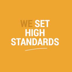 We Set High Standards
